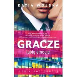 GRACZE LUBIĄ EMOCJE Katia Wolska