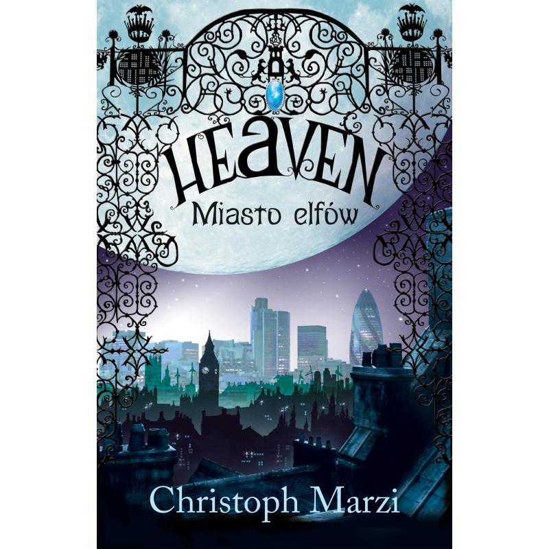 HEAVEN. MIASTO ELFÓW Christoph Marzi