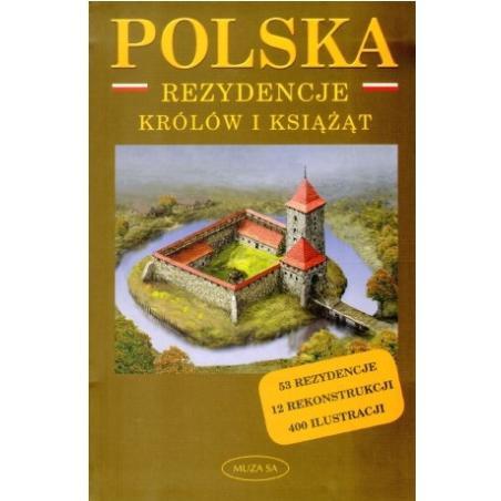 POLSKA REZYDENCJE KRÓLÓW I KSIĄŻĄT PRZEWODNIK ILUSTROWANY Marek Borucki