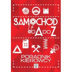SAMOCHÓD OD A DO Z PORADNIK KIEROWCY Konradracki Robert