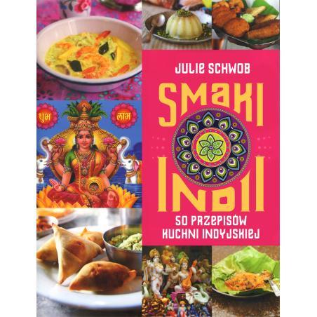 SMAKI INDII SMAKI ŚWIATA Julie Schwob
