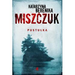 PUSTUŁKA Katarzyna Berenika Miszczuk