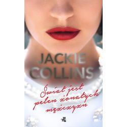 ŚWIAT JEST PEŁEN ŻONATYCH MĘŻCZYZN Jackie Collins