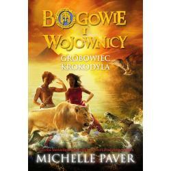 GROBOWIEC KROKODYLA BOGOWIE I WOJOWNICY Michelle Paver