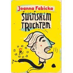 ŚWIŃSKIM TRUCHTEM CYKL Z RUDOLFEM GĄBCZAKIEM  Joanna Fabicka