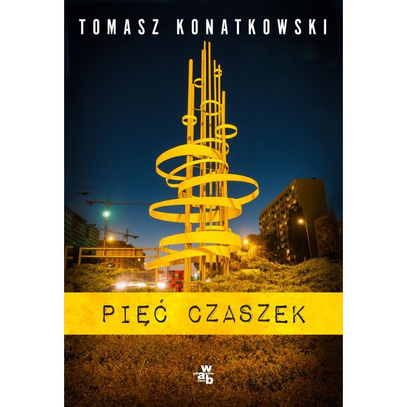 PIĘĆ CZASZEK Tomasz Konatkowski