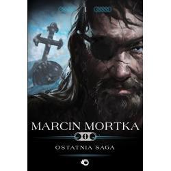 OSTATNIA SAGA Marcin Mortka