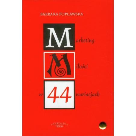 MARKETING MIŁOŚCI W 44 WARIACJACH Barbara Popławska