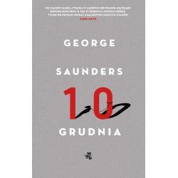 DZIESIĄTY GRUDNIA OPOWIADANIA George Saunders
