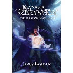 DZIENNIK OSOBLIWYCH LISTÓW TRZYNASTA RZECZYWISTOŚĆ James Dashner
