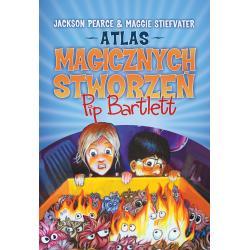 ATLAS MAGICZNYCH STWORZEŃ PIP BARTLETT Alice Pearcey, Maggie Stiefvater