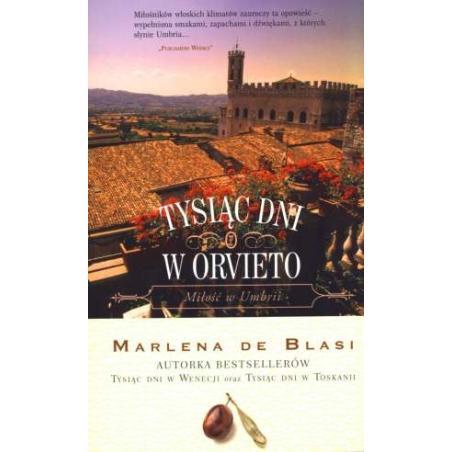TYSIĄC DNI W ORVIETO Marlena de Blasi