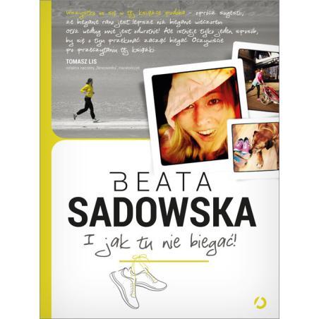 I JAK TU NIE BIEGAĆ Beata Sadowska