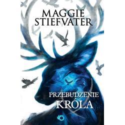 PRZEBUDZENIE KRÓLA KRÓL KRUKÓW Maggie Stiefvater