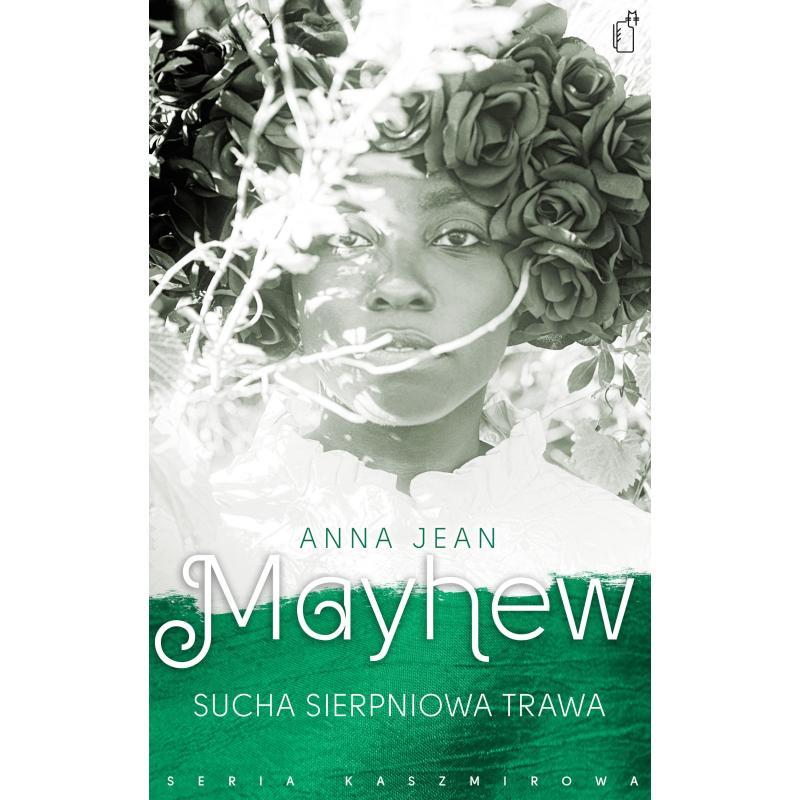 SUCHA SIERPNIOWA TRAWA Anna Jean Mayhew