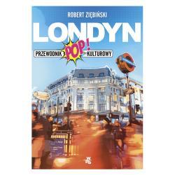 LONDYN PRZEWODNIK POPKULTUROWY Robert Ziębiński