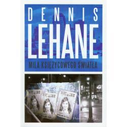 MILA KSIĘŻYCOWEGO ŚWIATŁA Dennis Lehane