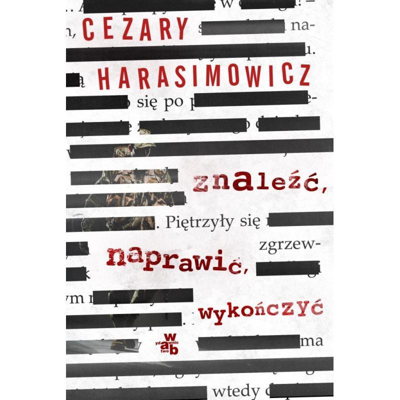 ZNALEŹĆ NAPRAWIĆ. WYKOŃCZYĆ Harasimowicz Cezary