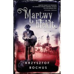 MARTWY BŁĘKIT Bochus Krzysztof