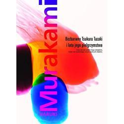 BEZBARWNY TSUKURU TAZAKI I LATA JEGO PIELGRZYMSTWA Haruki Murakami