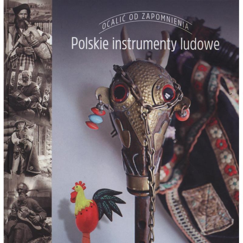 POLSKIE INSTRUMENTY LUDOWE OCALIĆ OD ZAPOMNIENIA Aneta Oborny