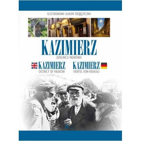 KAZIMIERZ DZIELNICA KRAKOWA. ILUSTROWANY ALBUM WERSJA POLSKO-NIEMIECKO-ANGIELSKA