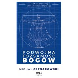 PODWÓJNA TOŻSAMOŚĆ BOGÓW Michał Cetnarowski