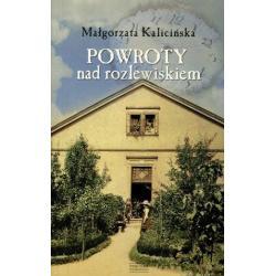 POWROTY NAD ROZLEWISKIEM Małgorzata Kalicińska (POCKET)
