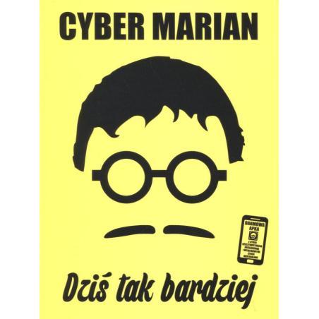 DZIŚ TAK BARDZIEJ Marian Cyber