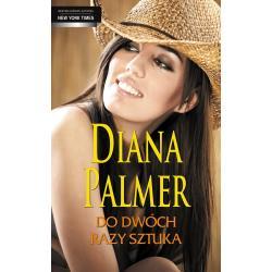 DO DWÓCH RAZY SZTUKA Diana Palmer