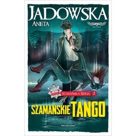 SZAMAŃSKIE TANGO SZAMAŃSKA ANETA JADOWSKA