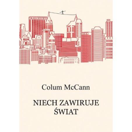 NIECH ZAWIRUJE ŚWIAT Colum Mccann