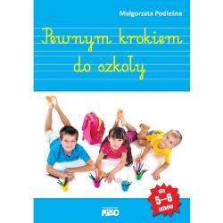 PEWNYM KROKIEM DO SZKOŁY 5-6 LATKI Małgorzata Podleśna