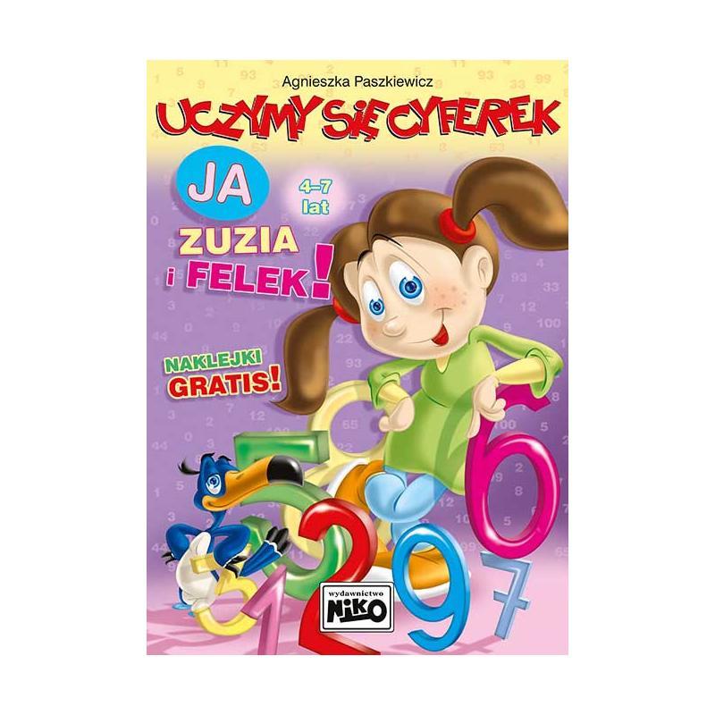 UCZYMY SIĘ CYFEREK JA ZUZIA I FELEK 4-7 LAT Paszkiewicz Agnieszka