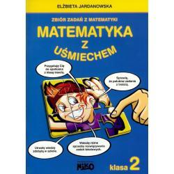 MATEMATYKA Z UŚMIECHEM 8+. ZBIÓR ZADAŃ Z MATEMATYKI KL.2 Elżbieta Jardanowska