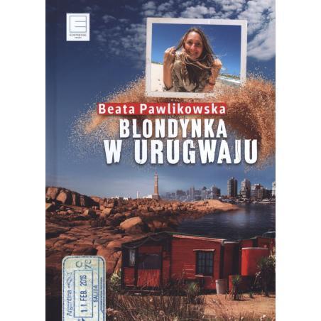BLONDYNKA W URUGWAJU Beata Pawlikowska