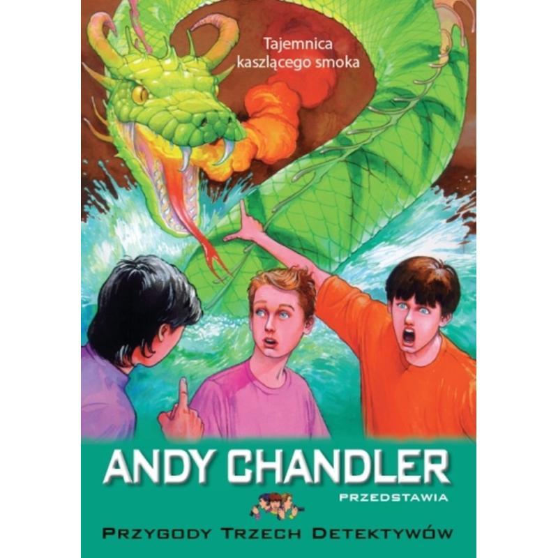 TAJEMNICA KASZLĄCEGO SMOKA PRZYGODY TRZECH DETEKTYWÓW Andy Chandler