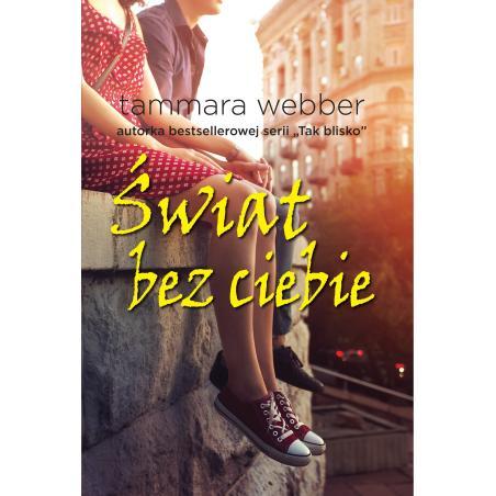 ŚWIAT BEZ CIEBIE Tammara Webber