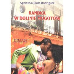 RANDKA W DOLINIE MOGOTÓW Agnieszka Buda-Rodriguez