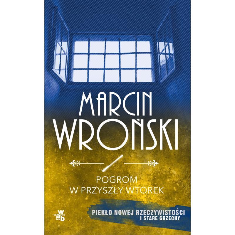 POGROM W PRZYSZŁY WTOREK Marcin Wroński