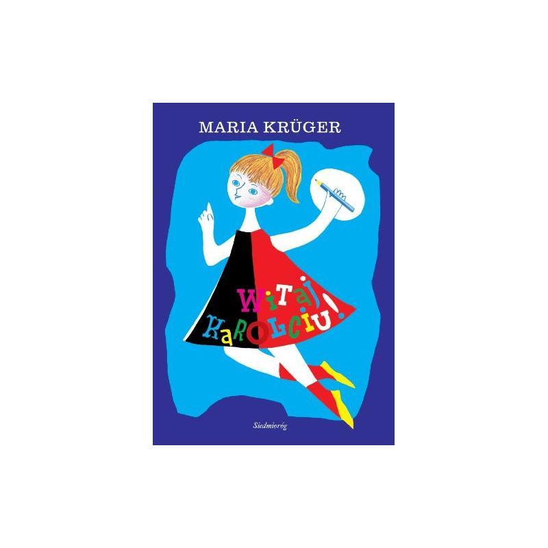 WITAJ KAROLCIU! Kruger Maria