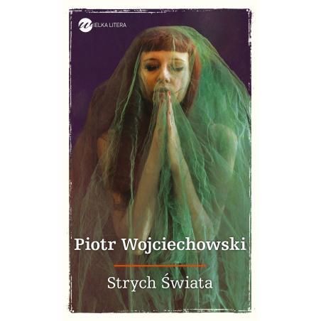 STRYCH ŚWIATA Piotr Wojciechowski