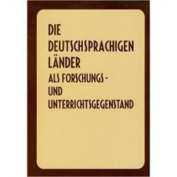 DIE DEUTSCHSPRACHINGEN LANDER ALS FORSCHUNGS-UND UNTERRICHTSGEGENSTAND