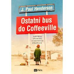 OSTATNI BUS DO COFFEEVILLE J.Paul Henderson