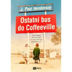 OSTATNI BUS DO COFFEEVILLE J. Paul Henderson