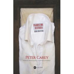 PRAWDZIWA HISTORIA NEDA KELLYEGO Carey Peter
