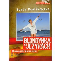 BLONDYNKA NA JĘZYKACH HISZPAŃSKI EUROPEJSKI + CD Pawlikowska Beata
