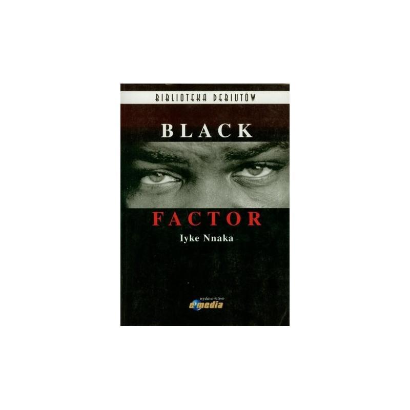 BLACK FACTOR Iyke Nnaka