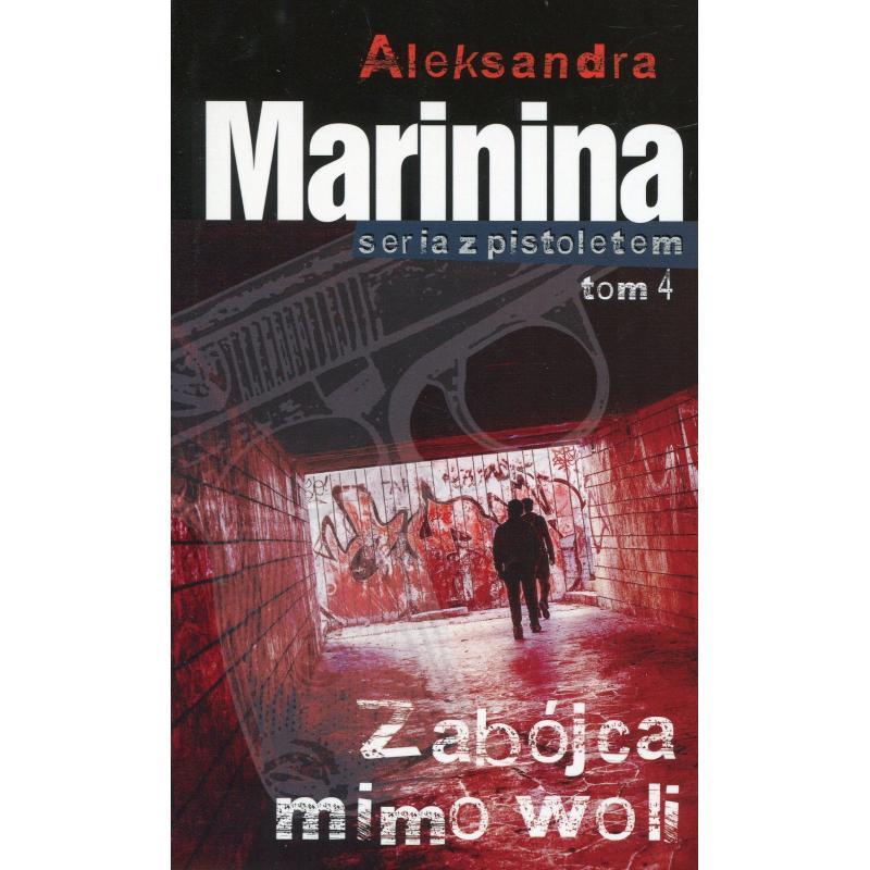 ZABÓJCA MIMO WOLI Aleksandra Marinina