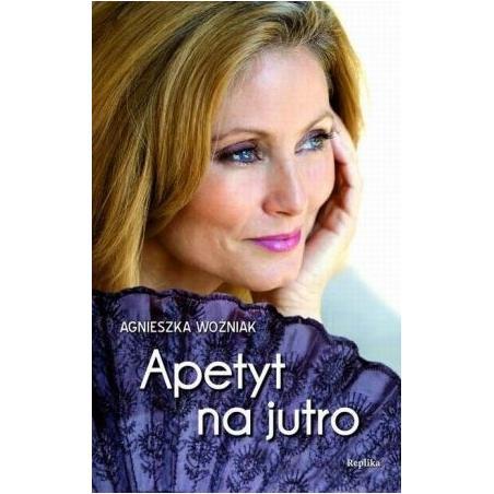 APETYT NA JUTRO Agnieszka Woźniak